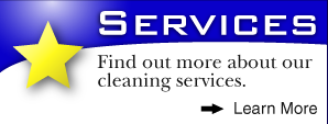 SERVICES - Find out more about our cleaning services. Learn More